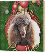 Deck The Halls With Poodles Wood Print by Renae Laughner
