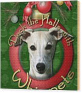 Deck The Halls With Whippets Wood Print by Renae Laughner