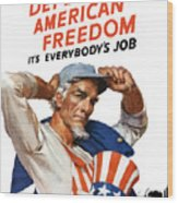 Defend American Freedom It's Everybody's Job Wood Print