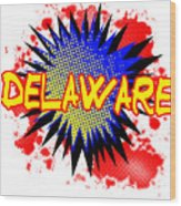 Delaware Comic Exclamation Wood Print