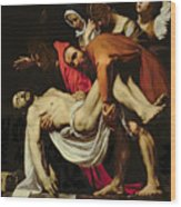 Deposition Wood Print by Michelangelo Merisi da Caravaggio