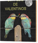 Dia Feliz De Valentinos Bee Eaters Wood Print