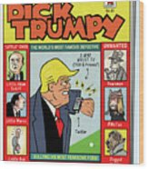 Dick Trumpy Wood Print