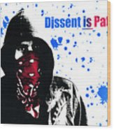 Dissent Is Patriotic Wood Print