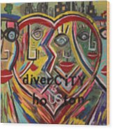 diverCITY is hoUSton Wood Print
