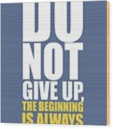 Do Not Give Up Gym Quotes Poster Wood Print