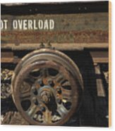 Do Not Overload Wood Print
