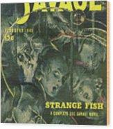 Doc Savage Strange Fish Wood Print