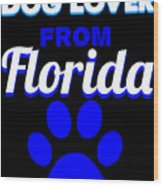 Dog Lover From Florida Wood Print