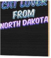 Dog Lover From North Dakota Wood Print