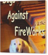 Dogs Against Fireworks Wood Print