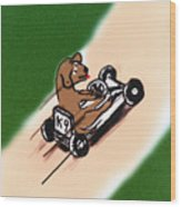 Dogs Don't Ride Go Carts Wood Print