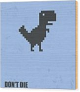 Don't Die Business Quotes Poster Wood Print