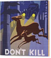Don't Kill Our Wild Life Wood Print