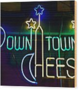 Down Town Cheese Wood Print