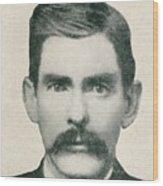 Dr. John H. Holliday 1851-1887 Was An Wood Print