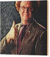 Dr. Steve Brule Wood Print