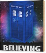 Dr Who Believing Wood Print