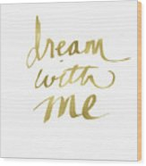 Dream With Me Gold- Art By Linda Woods Wood Print