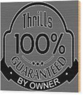 Driving Thrills Guaranteed Wood Print