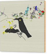 Drunkin Birds Come Calling Wood Print