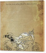 Ducati Motorcycle Quote Wood Print