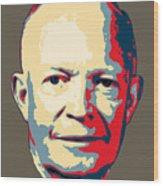 Dwight D. Eisenhower Pop Art Wood Print