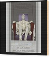 Ea-z-chair Lincoln Memorial Wood Print