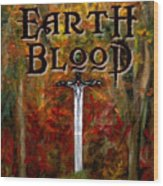 Earth Blood Cover Art Wood Print