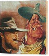 Eastwood And Wayne Wood Print