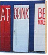 Eat Drink Be Honest Wood Print