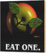 Eat One  Wood Print