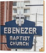 Ebenezer Baptist Church Wood Print