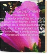 Ecclesiastes 3 A Time For Everything Wood Print
