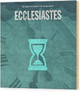 Ecclesiastes Books Of The Bible Series Old Testament Minimal Poster Art Number 21 Wood Print