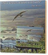 Edgar Allen Poe's All That We See And Seem Is A Dream Coastal Card Wood Print