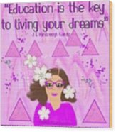 Education Is The Key Wood Print