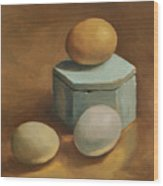 Eggs And Rustic Box Wood Print
