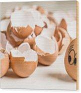 Eggs Have Feelings Too Wood Print