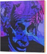 Einstein-all Things Relative Wood Print by Bill Manson