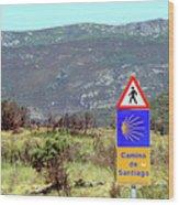 El Camino De Santiago De Compostela, Spain, Sign Wood Print