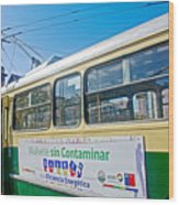 Electric Trolley Took Us To The Port In Valparaiso-chile  Wood Print