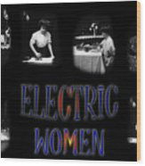 Electric Women Wood Print
