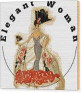 Elegant Woman Wood Print