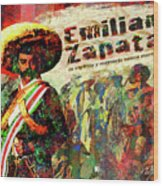 Emiliano Zapata Inmortal Wood Print by Dean Gleisberg