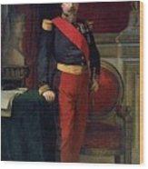 Emperor Of France Wood Print