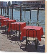 Empty Canal Side Tables Awaiting Hungry Customers In Venice, Italy  Wood Print