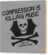 End The Loudness War Wood Print