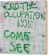 End The Occupation Now Wood Print