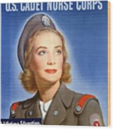 Enlist In A Proud Profession - Join The Us Cadet Nurse Corps Wood Print